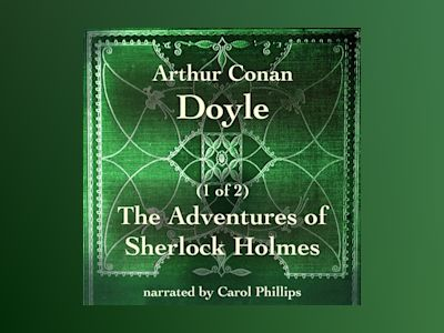 Audio book The Adventures of Sherlock Holmes (1 of 2) - Arthur Conan Doyle