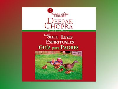 The Seven Spiritual Laws of Success for Parents/ Las siete leyes espirituales, Guía para padres