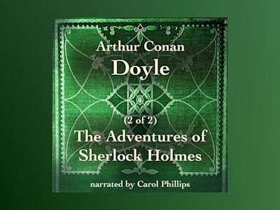Audio book The Adventures of Sherlock Holmes (2 of 2) - Arthur Conan Doyle