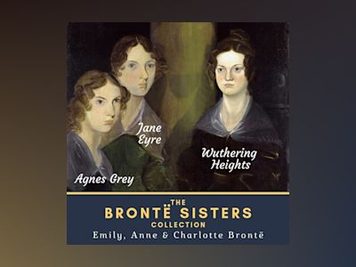 Audio book The Brontë Sisters Collection - Charlotte Brontë