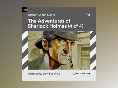 Audio book The Adventures of Sherlock Holmes (4 of 4) - Arthur Conan Doyle