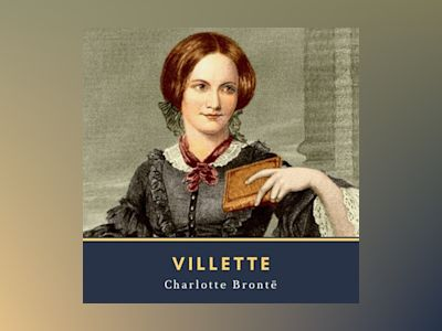 Audio book Villette - Charlotte Brontë