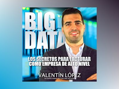 Big Data los Secretos para Facturar Como Empresa de Alto Nivel