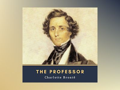Audio book The Professor - Charlotte Brontë