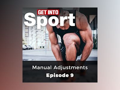 Manual Adjustments: Get Into Sport Series, Episode 9