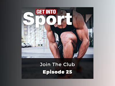 Join the Club: Get Into Sport Series, Episode 25