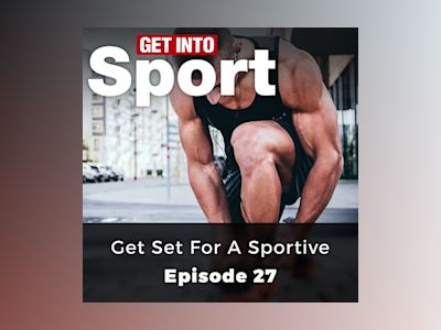 Get Set for a Sportive: Get Into Sport Series, Episode 27