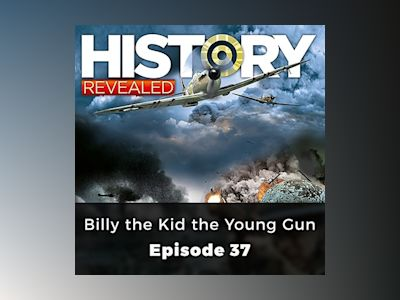 Billy the Kid the Young Gun: History Revealed, Episode 37