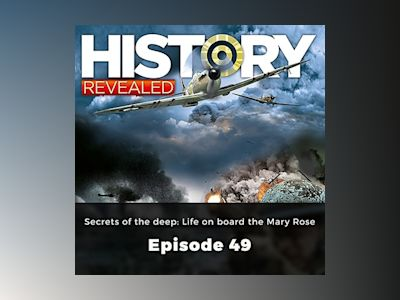 Secrets of the deep: Life on board the Mary Rose - History Revealed, Episode 49