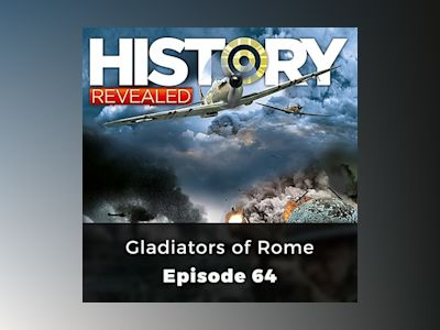 Gladiators of Rome: History Revealed, Episode 64