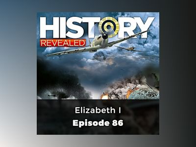 Elizabeth I: History Revealed, Episode 86