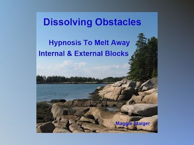 Dissolving Obstacles - Hypnosis to Melt Away Internal and External Blocks (Unabridged)