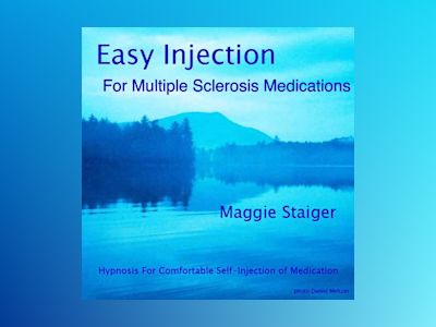Easy Injection - Hypnosis for Comfortable Self-Injection of Medication (Unabridged)