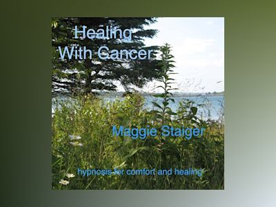 Healing with Cancer - Hypnosis for Comfort and Healing (Unabridged)