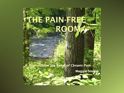 The Pain-Free Room - Hypnosis for the Relief of Chronic Pain (Unabridged)
