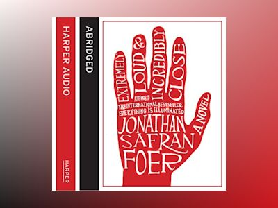 Livre audio Extremely Loud and Incredibly Close - Jonathan Safran Foer
