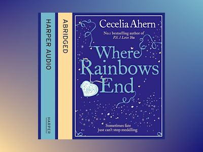Livre audio Where Rainbows End - Cecelia Ahern