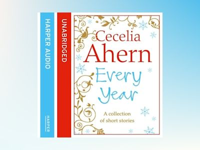 Audio book Cecelia Ahern Short Stories – The Every Year Collection: The Every Year Collection - Cecelia Ahern