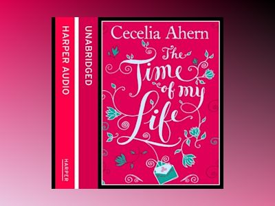 Audio book The Time of My Life - Cecelia Ahern