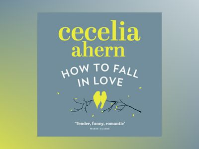 Livre audio How to Fall in Love - Cecelia Ahern