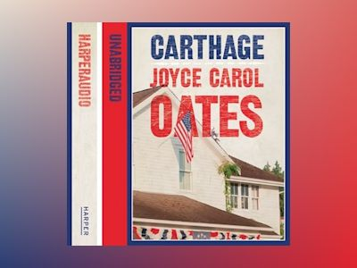 Audio book Carthage - Joyce Carol Oates