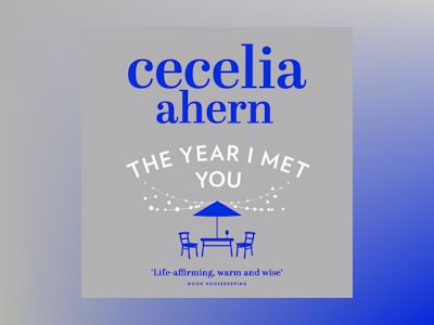 Audio book The Year I Met You - Cecelia Ahern