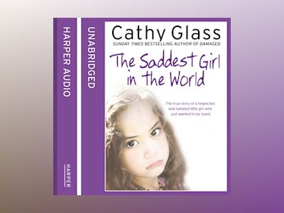 Audio book The Saddest Girl in the World - Cathy Glass