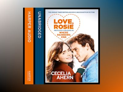 Audio book Love, Rosie (Where Rainbows End) - Cecelia Ahern