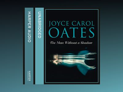 Audio book The Man Without a Shadow - Joyce Carol Oates