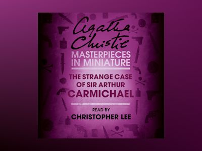 Audio book The Strange Case of Sir Arthur Carmichael: A Hercule Poirot Short Story - Agatha Christie