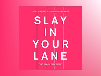 Audio book Slay In Your Lane: The Black Girl Bible - Elizabeth Uviebinené