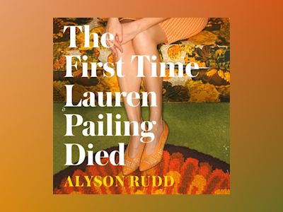 Audio book The First Time Lauren Pailing Died - Alyson Rudd