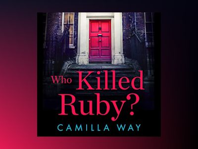 Audio book Who Killed Ruby? of Camilla Way