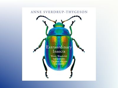 Audio book Extraordinary Insects of Anne Sverdrup-Thygeson