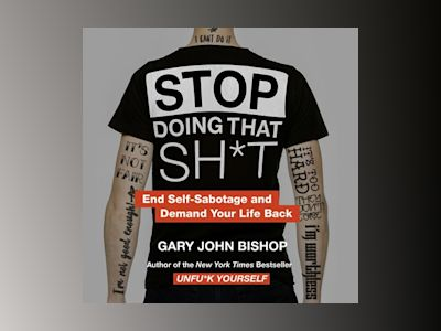 Audio book Stop Doing That Sh*t - Gary John Bishop