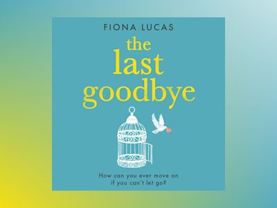 Audio book The Last Goodbye of Fiona Lucas