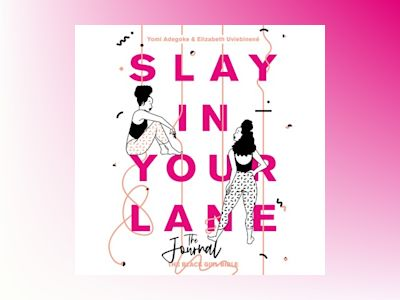 Audio book Slay In Your Lane (The Audio Journal): An empowering and practical toolkit to help you find success in every area of your life of Elizabeth Uviebinené
