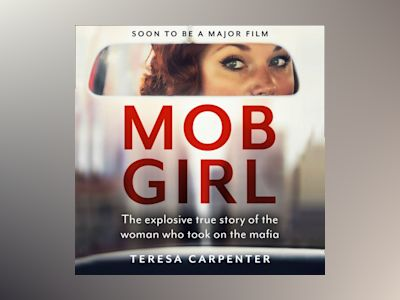 Audio book Mob Girl: The Explosive True Story of the Woman Who Took on the Mafia