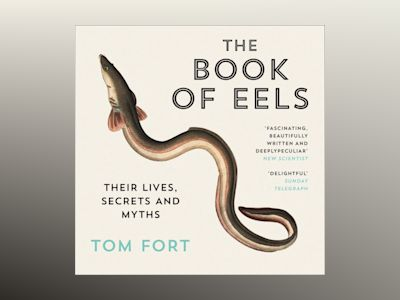 Audio book The Book of Eels: Their Lives, Secrets and Myths