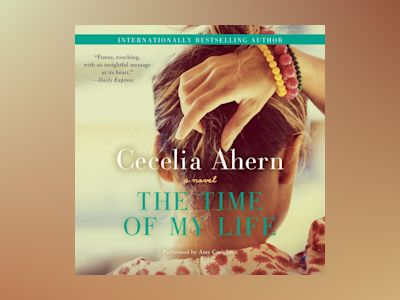 Livre audio The Time of My Life: A Novel - Cecelia Ahern