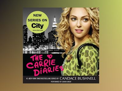 Audio book The Carrie Diaries - Candace Bushnell