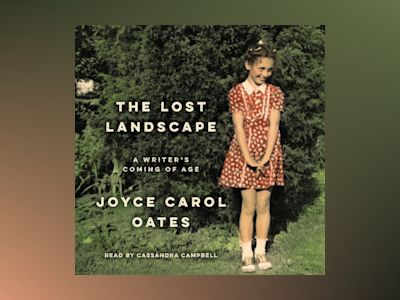 Audio book The Lost Landscape - Joyce Carol Oates