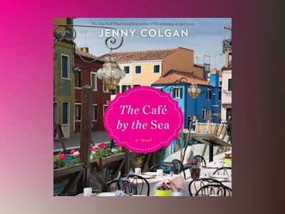 Audio book The Cafe by the Sea: A Novel - Jenny Colgan