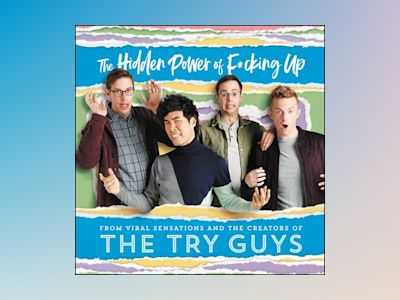 Audio book The Hidden Power of F*cking Up - The Try Guys