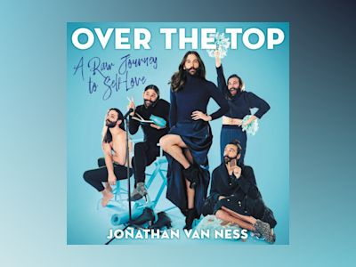 Audio book Over the Top: A Raw Journey to Self-Love z Jonathan Van Ness
