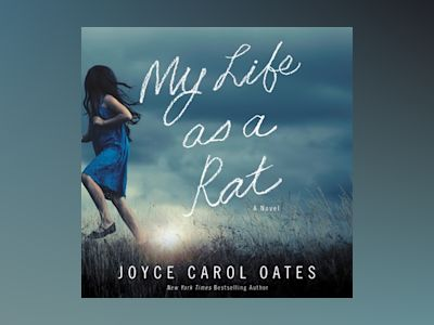 Audio book My Life as a Rat of Joyce Carol Oates