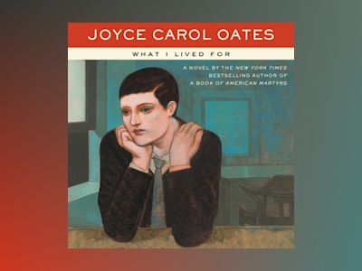 Audio book What I Lived For - Joyce Carol Oates