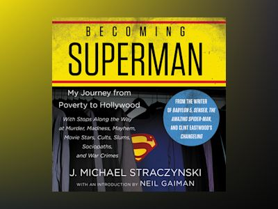 Audio book Becoming Superman: My Journey From Poverty to Hollywood of J. Michael Straczynski
