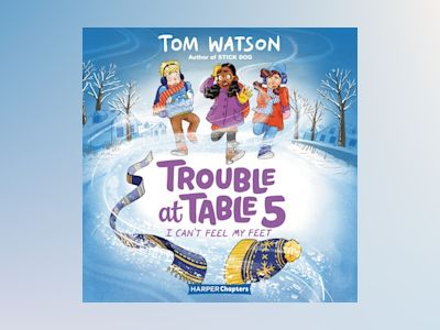 Audio book Trouble at Table 5 #4: I Can't Feel My Feet