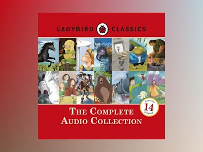 Ladybird Classics: The Complete Audio Collection